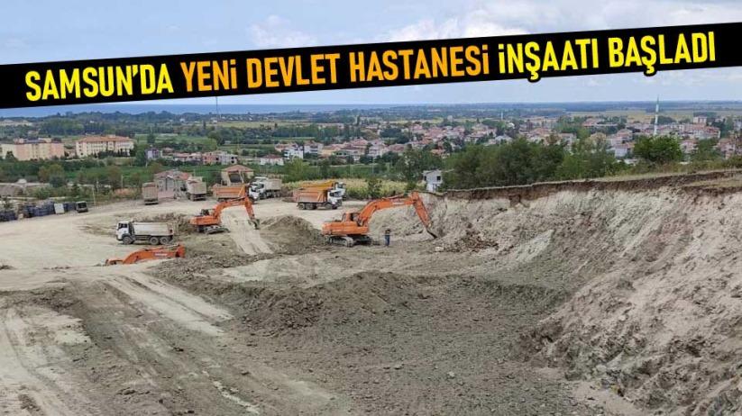 Samsunda yeni devlet hastanesi inşaatı başladı