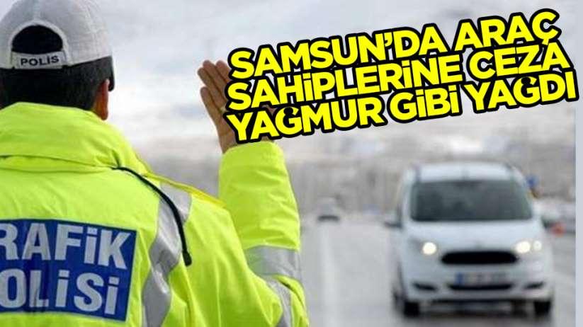 Samsun'da araç sahiplerine ceza yağdı
