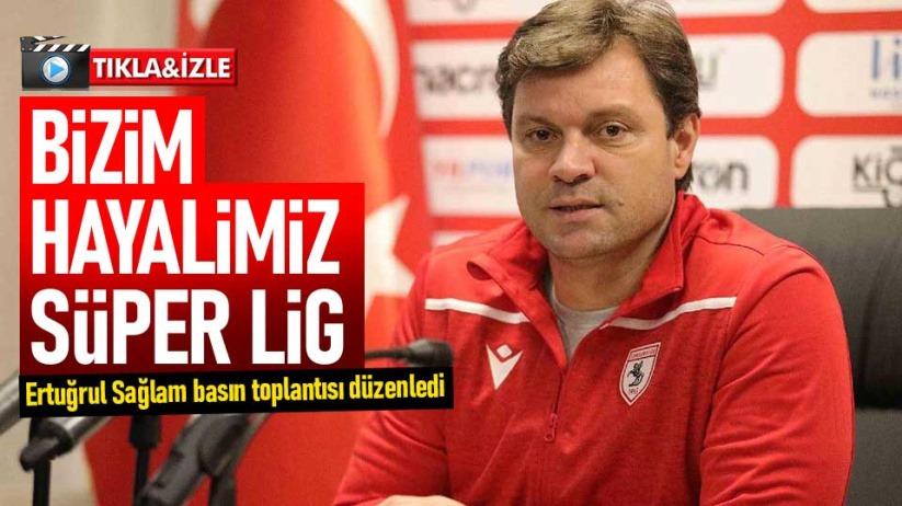 Ertuğrul Sağlam: Hedefimiz Süper Lig