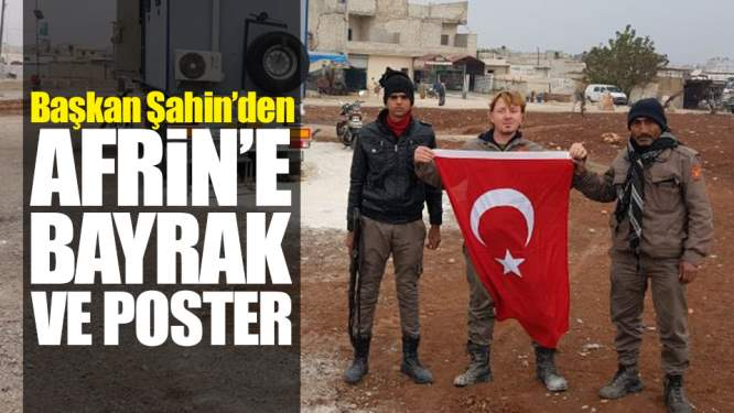 Samsun Haberleri:Zihni Şahin'den Afrin'e Bayrak ve Erdoğan Posteri
