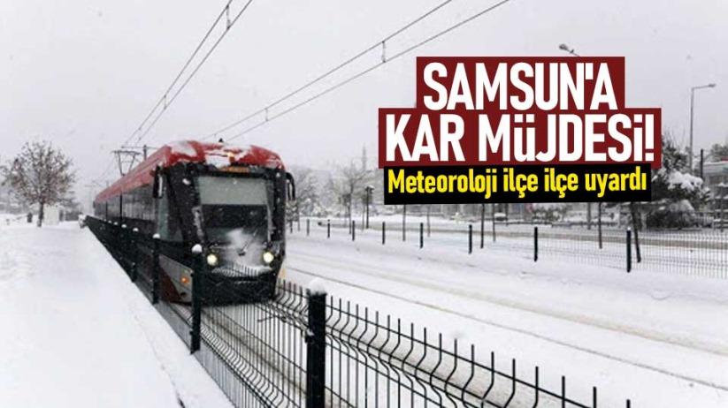 Samsuna kar müjdesi! Meteoroloji ilçe ilçe uyardı