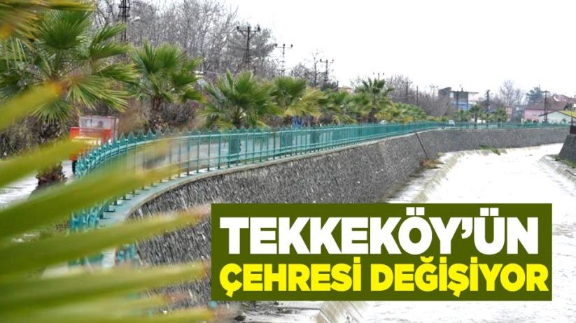 TEKKEKÖY'ÜN ÇEHRESİ DEĞİŞİYOR