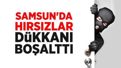 Samsun'da hırsızlar dükkanı boşalttı