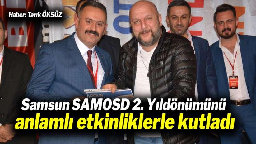 Samsun SAMOSD 2 Yıldönümünü anlamlı etkinliklerle kutladı