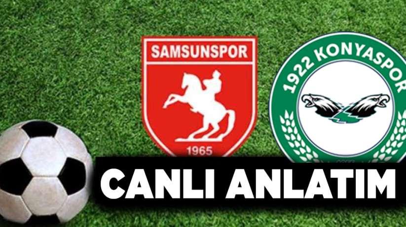 Samsunspor 1922 Konyaspor maçı canlı anlatım