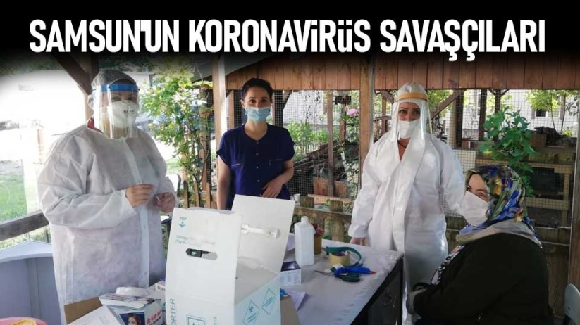 Samsun'un koronavirüs savaşçıları