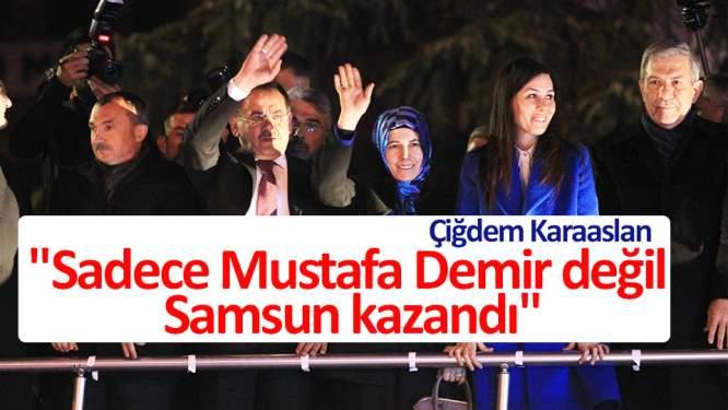 'Sadece Mustafa Demir değil, Samsun kazandı'