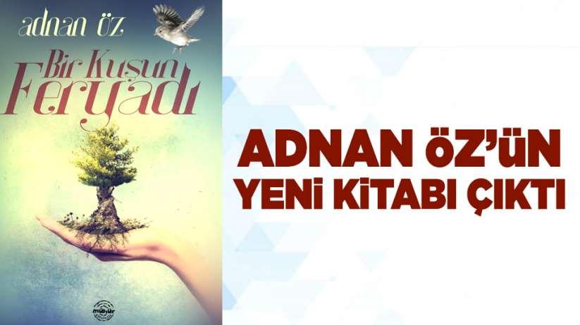 Adnan Öz'ün yeni kitabı çıktı