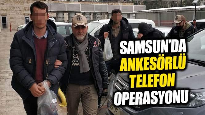 Samsun'da ankesörlü telefon operasyonu!