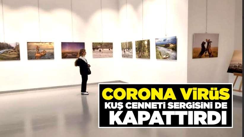 Corona virüs Kuş Cenneti Sergisini de Kapattırdı