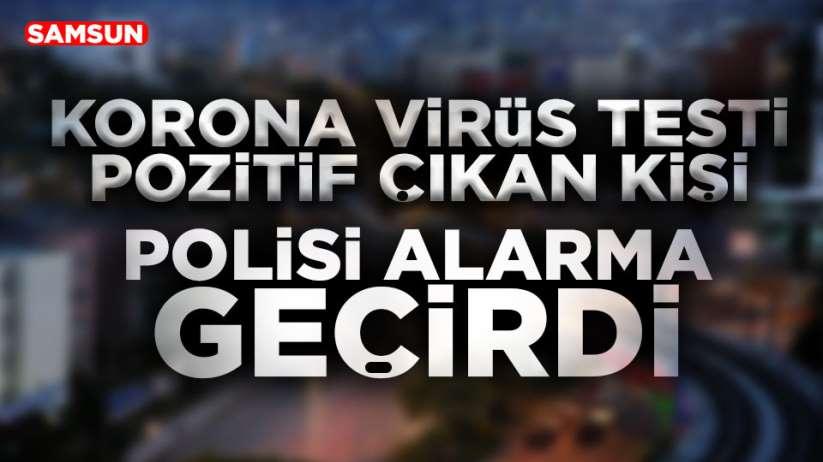 Samsun'da korona hastası polisi alarma geçirdi