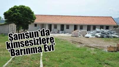 Samsun'da kimsesizlere 'Barınma Evi'