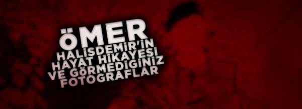 15 Temmuz'un kahramanı Ömer Halisdemir'in hayatı, görmediğiniz fotoğraflar.