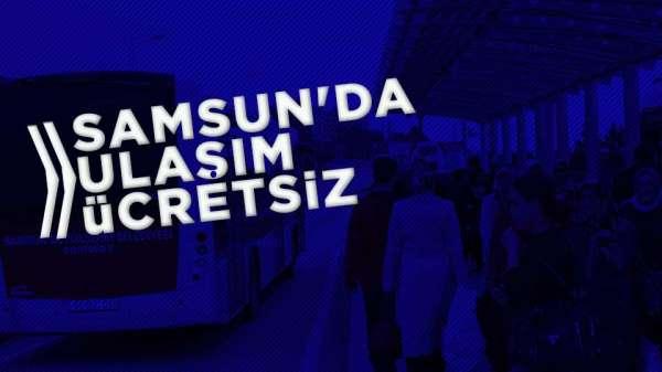 Samsun'da 15 Temmuz'da ulaşım ücretsiz!