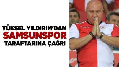 Yüksel Yıldırım'dan Samsunspor taraftarına çağrı