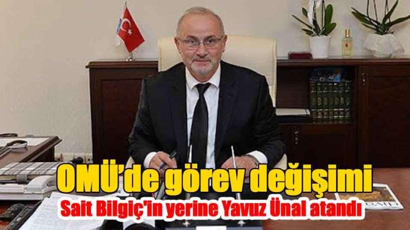 OMÜ Rektörü Sait Bilgiç'in yerine Prof Dr. Yavuz Ünal atandı