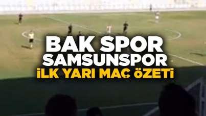 Bak spor Samsunspor ilk yarı maç özeti( Goller)