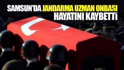 Samsun'da jandarma uzman onbaşı hayatını kaybetti