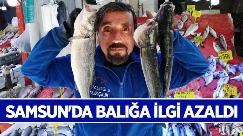 Samsun'da balığa ilgi azaldı