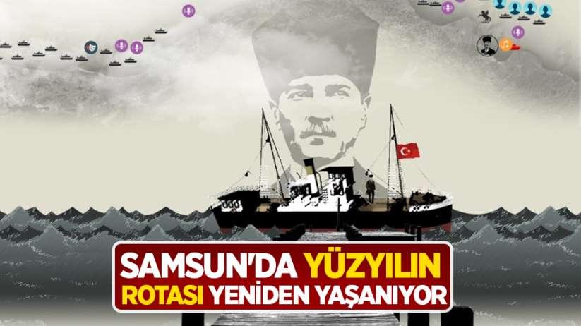 Samsun'da yüzyılın rotası yeniden yaşanıyor