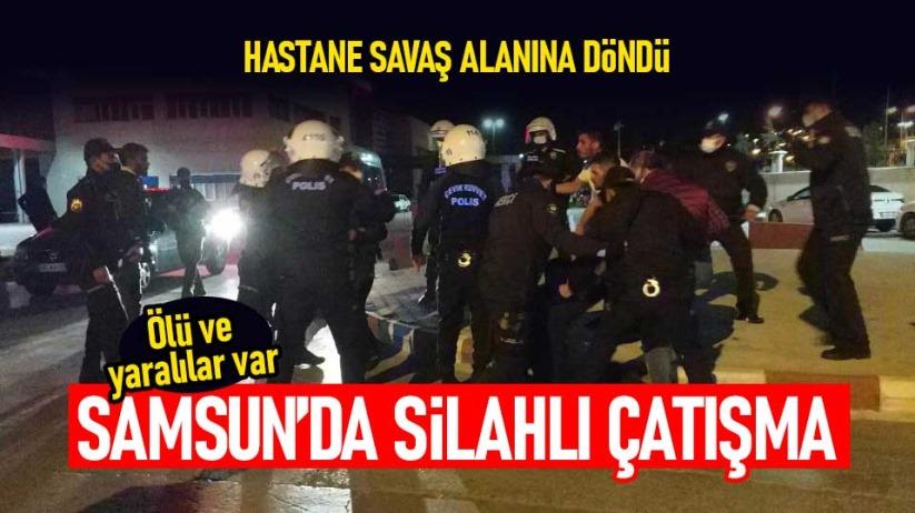 Samsunda silahlı çatışma: Ölü ve yaralılar var