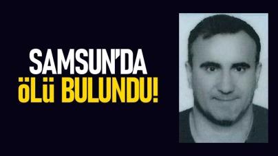 Samsun'da ölü bulundu