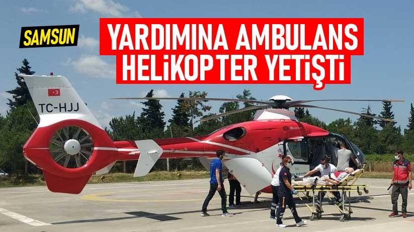 Samsunda yardımına ambulans helikopter yetişti