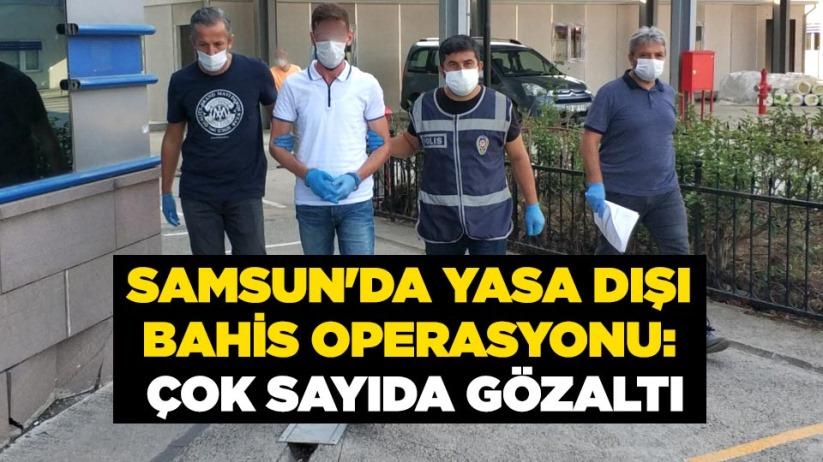 Samsun'da yasa dışı bahis operasyonu: Çok sayıda gözaltı