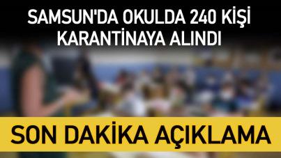 Samsun'da okulda 240 kişi karantinaya alındı