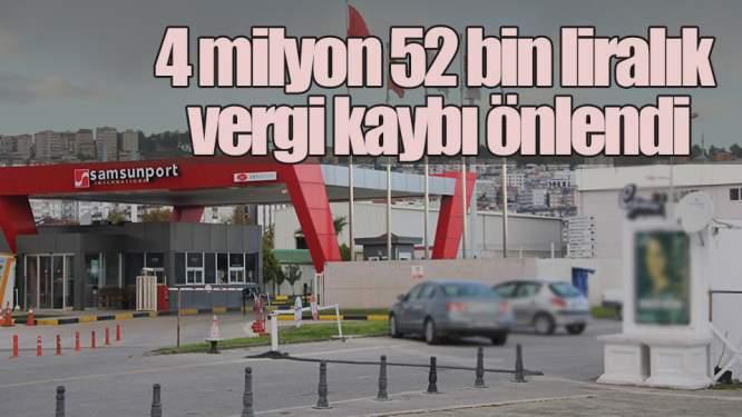 Samsun Haberleri: 4 milyon 52 bin liralık vergi kaybı önlendi
