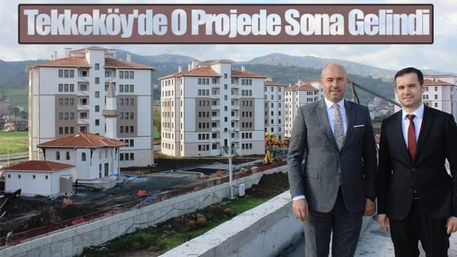 Samsun Haberleri: Tekkeköy'de O Projede Sona Gelindi