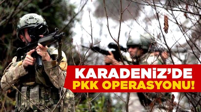 Karadeniz'de PKK operasyonu!