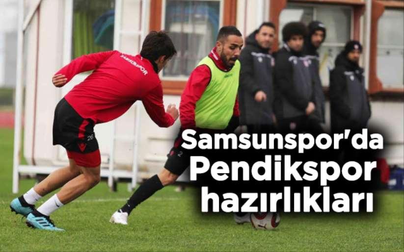 Samsunspor'da Pendikspor hazırlıkları