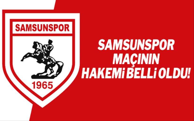 Samsunspor Pendikspor maçının hakemi belli oldu!