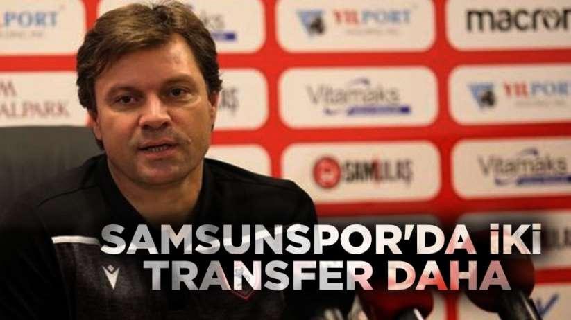 Samsunspor'da yeni transferler