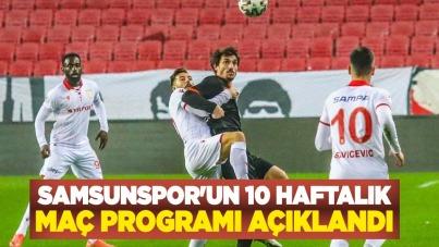 Samsunspor'un 10 haftalık maç programı açıklandı