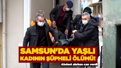 Samsun'da yaşlı kadının şüpheli ölümü!