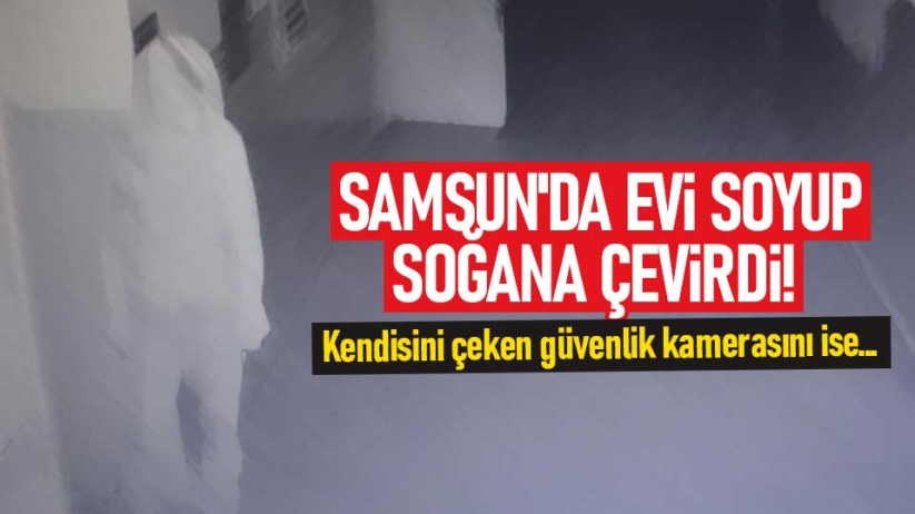 Samsun'da evi soyup soğana çevirdi!