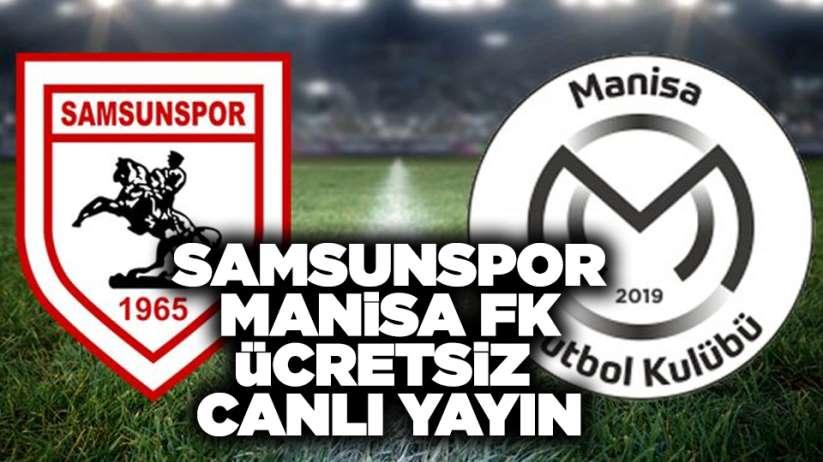 Samsunspor Manisa FK maçı ücretsiz canlı yayın izle!