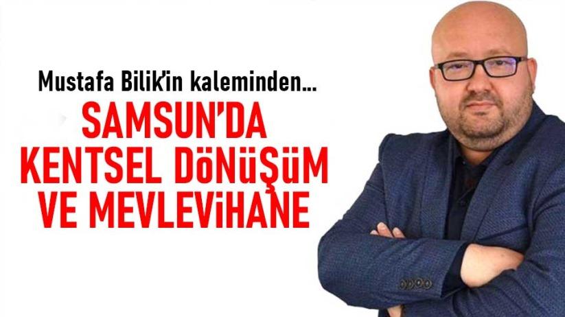 Samsun'da kentsel dönüşüm ve mevlevihane