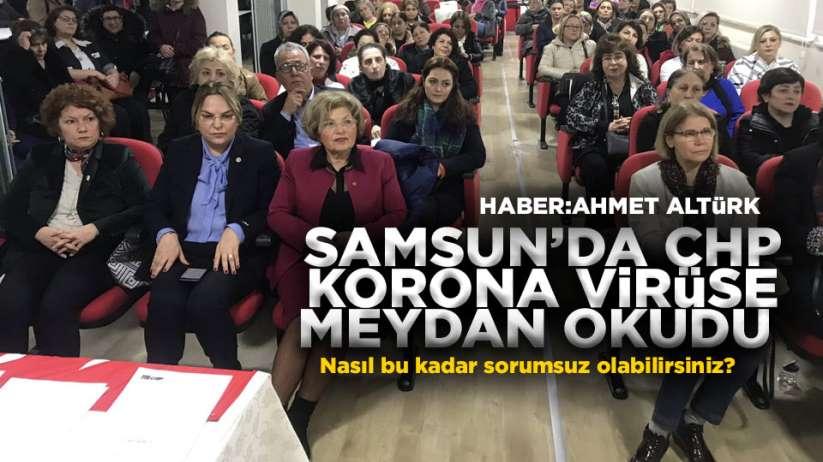 Samsunda CHP korona virüse meydan okudu
