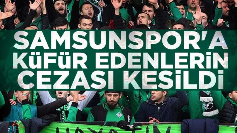 Samsunspor'a küfür edenlerin cezası kesildi
