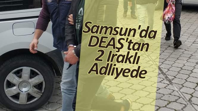 Samsun'da DEAŞ operasyonu: 2 Iraklı adliyede