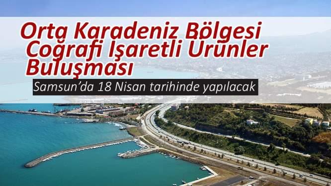 Orta Karadeniz Bölgesi Coğrafi İşaretli Ürünler Buluşması