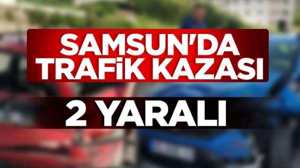 Samsun'da kaza: 2 kişi yaralandı Son dakika