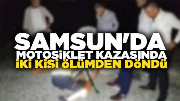 Samsun'da motosiklet kazasında iki kişi ölümden döndü