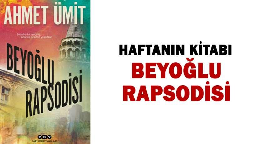 Haftanın Kitabı - Beyoğlu Rapsodisi