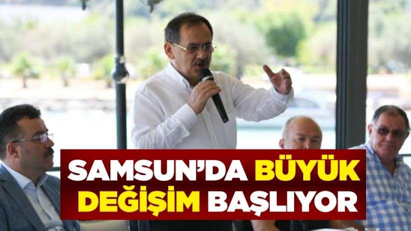 Samsun'da büyük değişim başlıyor