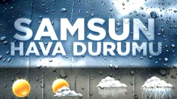 15 Eylül Pazar Samsun ve ilçeleri hava durumu