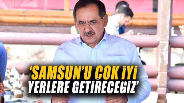 Başkan Demir: 'Samsun'u çok iyi yerlere getireceğiz'